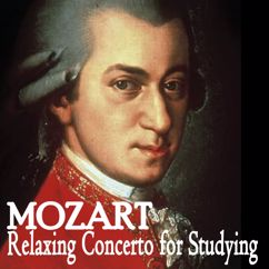 Concerto For Studying: Mozart Relaxing Concerto for Studying (High Fidelity Classical Study Music for Reading, Focus, Concentration & Better Learning)