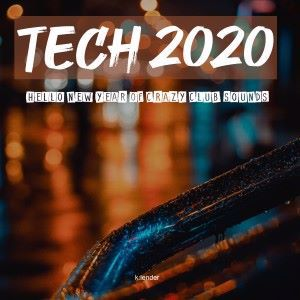Various Artists: Tech 2020 Hello New Year of Crazy Club Sounds