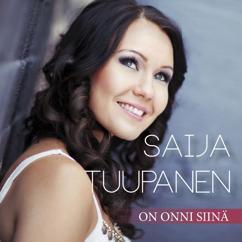 Saija Tuupanen: On onni siinä