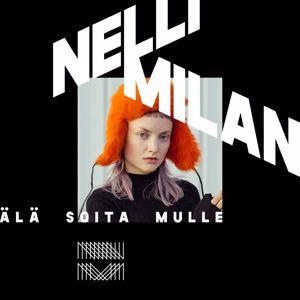 Nelli Milan: Älä Soita Mulle