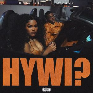 Teyana Taylor, King Combs: How You Want It?