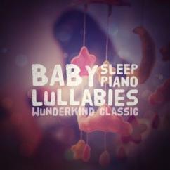Wunderkind Classic: Baby Sleep Piano Lullabies