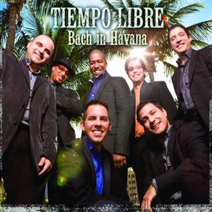 Tiempo Libre: Bach In Havana