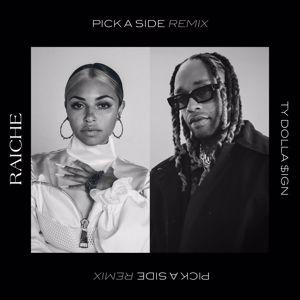 Raiche: Pick A Side (Remix) [feat. Ty Dolla $ign]