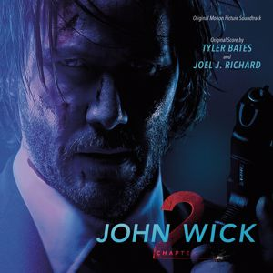 Tyler Bates, Joel J. Richard: John Wick: Chapter 2 (Original Motion Picture Soundtrack)
