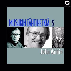 Juha Vainio: Musiikin tähtihetkiä 5 - Juha Vainio