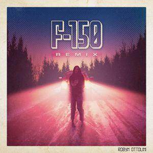 Robyn Ottolini: F-150 (Remix)