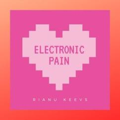 Rianu Keevs: Electronic Pain