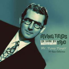 Irving Fields Trio: Mr. Piano Player