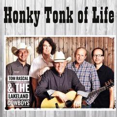 Tom Rascal & The Lakeland Cowboys: Honky Tonk of Life
