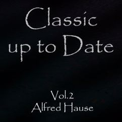 Alfred Hause: Classics up to Date, Vol. 2
