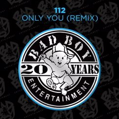 112, The Notorious B.I.G., Mase: Only You-Bad Boy Remix (feat. The Notorious B.I.G. & Mase)