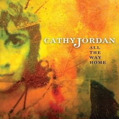Cathy Jordan: All the Way Home