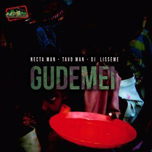 Tavo Man feat. Necta Man & DJ Lisseme: Gudemei