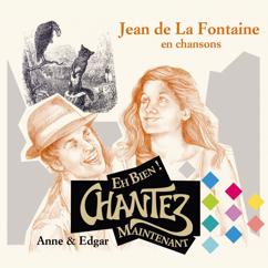 Edgar & Anne: Eh bien! Chantez maintenant