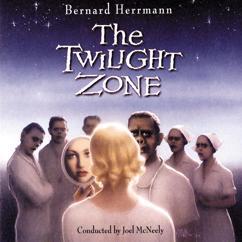 Bernard Herrmann, Joel McNeely: The Twilight Zone
