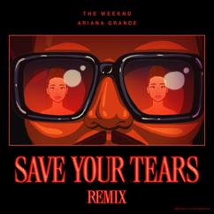 The Weeknd, Ariana Grande: Save Your Tears