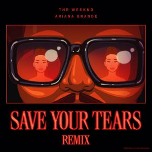 The Weeknd, Ariana Grande: Save Your Tears (Remix)