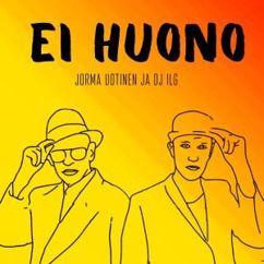 DJ ILG & Jorma Uotinen: EI HUONO