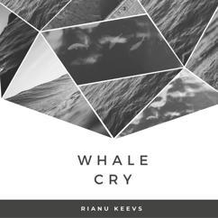 Rianu Keevs: Whale Cry