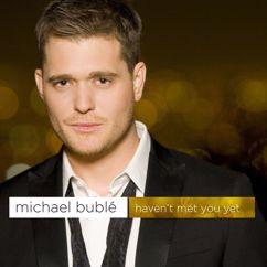 Michael Bublé: Haven't Met You Yet