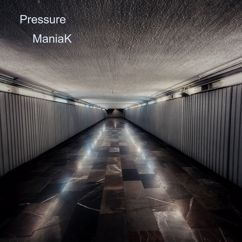 ManiaK: Pressure