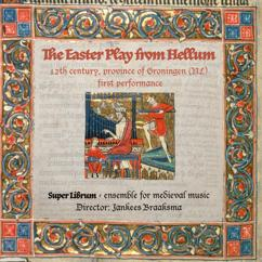 Ensemble Super Librum and Jankees Braaksma: The Easter Play from Hellum