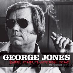 George Jones: Burn Your Playhouse Down