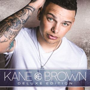 Kane Brown: Kane Brown (Deluxe Edition)