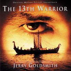 Jerry Goldsmith: The 13th Warrior (Original Motion Picture Soundtrack)