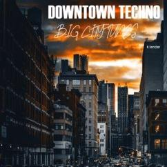 Various Artists: Downtown Techno Big City Tunes