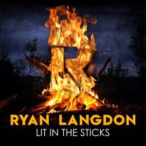 Ryan Langdon: Lit In The Sticks