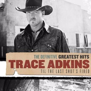 Trace Adkins: Definitive Greatest Hits