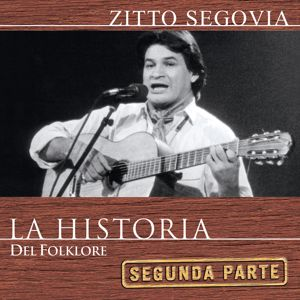 Zitto Segovia: La Historia (2da Parte)