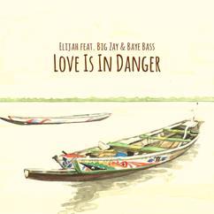 Elijah Salomon feat. Big Zay & Baye Bass: Love Is in Danger