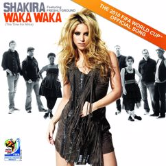 Shakira feat. Freshlyground: Waka Waka (This Time for Africa) [The Official 2010 FIFA World Cup (TM) Song]