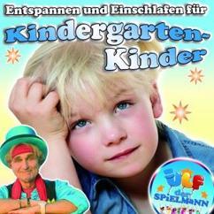 Ulf der Spielmann: Entspannen und Einschlafen für Kindergarten-Kinder
