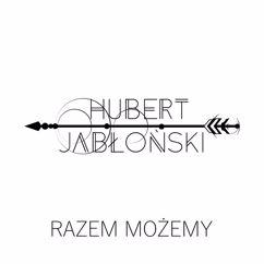Hubert Jabłoński: Razem Możemy