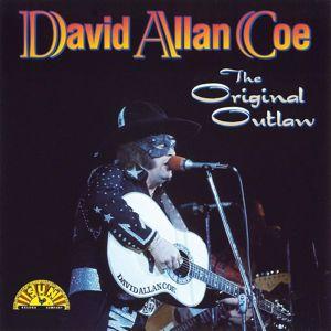 David Allan Coe: Original Outlaw