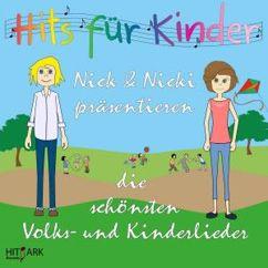 Andre Wolff: Nick & Nicki präsentieren die schönsten Volks- Und Kinderlieder, Vol. 1