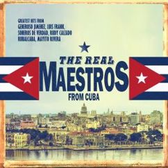 The Real Maestros: From Cuba