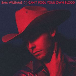 Sam Williams: Can't Fool Your Own Blood