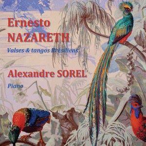 Alexandre Sorel: Valses & tangos Brésiliens