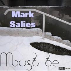 Mark Salies: Must Be