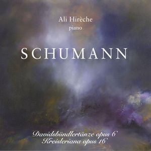 Ali Hirèche: Schumann: Davidsbündlertänze Opus VI & Kreisleriana Opus XVI