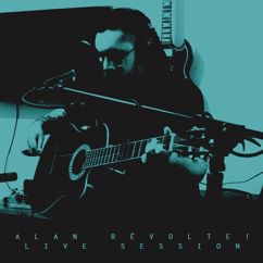 Alan Révolte: Live Session