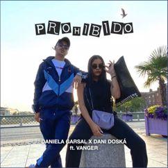 Daniela Garsal, Dani Doská, Vanger: Prohibido (feat. Vanger)