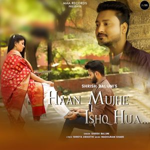 Shrish Baluni: Haan Mujhe Ishq Hua
