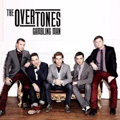 The Overtones: Gambling Man (New Shorter Radio Edit, 12/04/2011)