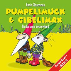 Karin Glanzmann: Pumpelimuck & Gibelimax - Lieder usem Zwergeland